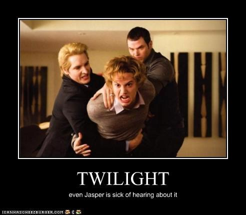 TWILIGHT even Jasper is sick of hearing about it
