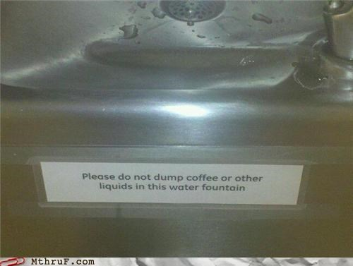 liquid passive aggressive signs water fountain