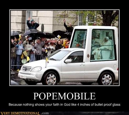 POPEMOBILE Because nothing shows your faith in God like 4 inches of bullet proof glass