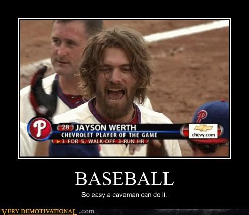 BASEBALL So easy a caveman can do it.
