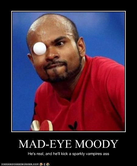 MAD-EYE MOODY He's real, and he'll kick a sparkly vampires ass