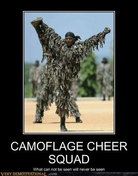 CAMOFLAGE CHEER SQUAD What can not be seen will never be seen
