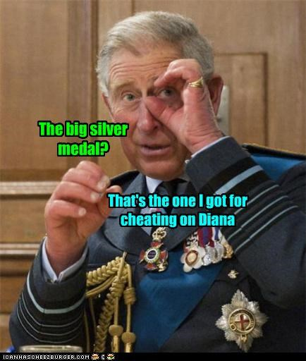 The big silver medal? That's the one I got for cheating on Diana