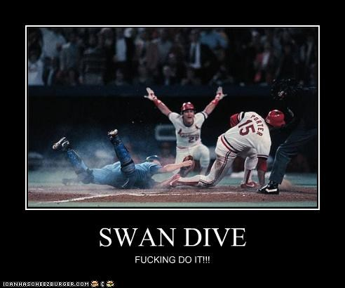 SWAN DIVE FUCKING DO IT!!!