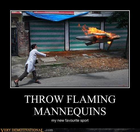 THROW FLAMING MANNEQUINS my new favourite sport