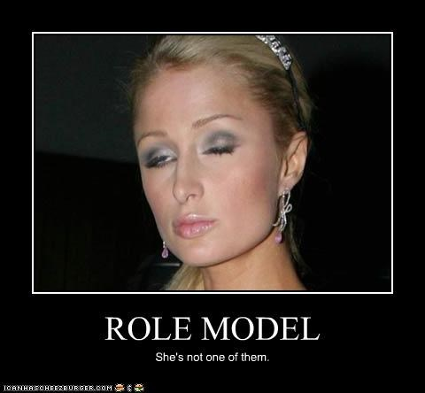 ROLE MODEL She's not one of them.