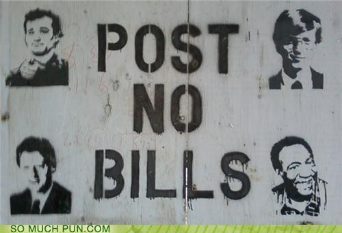 bill clinton bill cosby Bill Gates bill murray documentary guerilla art political satire post no bills posters - 3997031424