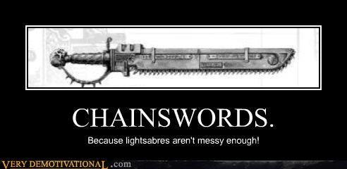 chainswords Hall of Fame impossible light sabers Pure Awesome sci fi space marines star wars swords warhammer 40k weapons - 3997038080