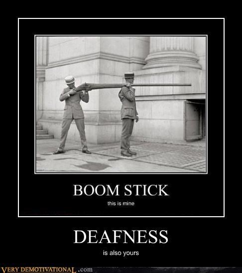 boomstick wtf deaf funny - 3998586624