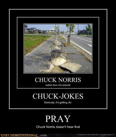 chuck norris Death Impending Doom jokes prayer sidewalk Terrifying