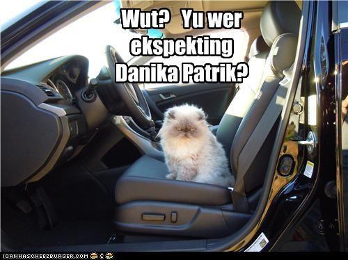 Wut? Yu wer ekspekting Danika Patrik?