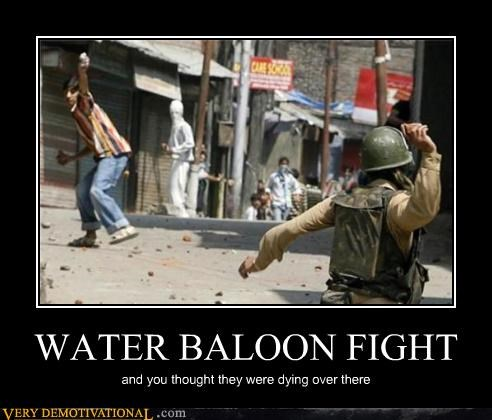 WATER BALOON FIGHT and you thought they were dying over there