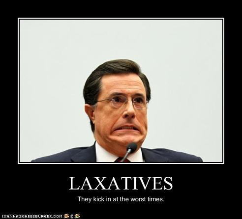 LAXATIVES They kick in at the worst times.