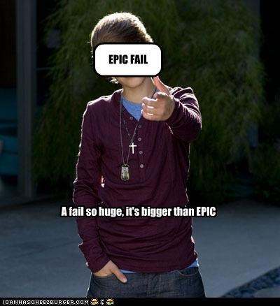 EPIC FAIL A fail so huge, it's bigger than EPIC