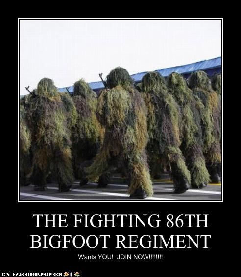 THE FIGHTING 86TH BIGFOOT REGIMENT Wants YOU! JOIN NOW!!!!!!!!