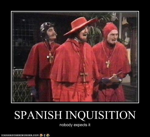 SPANISH INQUISITION nobody expects it