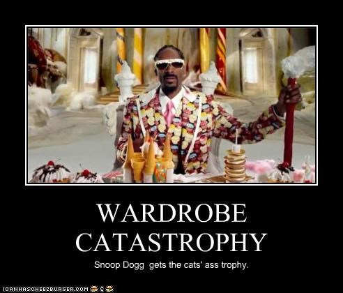 WARDROBE CATASTROPHY Snoop Dogg gets the cats' ass trophy.