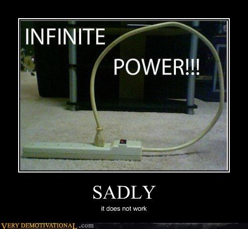 electricity,energy,hope,impossible,infinite,sad but true,technology