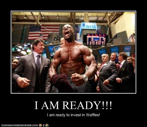 I AM READY!!! I am ready to invest in Waffles!