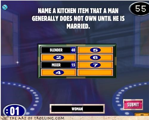 family feud,get back in there,kitchen,make me a sammich,woman