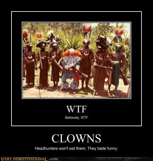 clowns,horrible,wtf,headhunters,funny