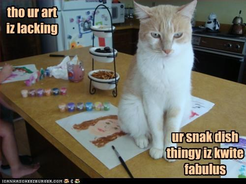 art,caption,captioned,cat,cons,critic,critique,fabulous,lacking,pros,snack dish,talents