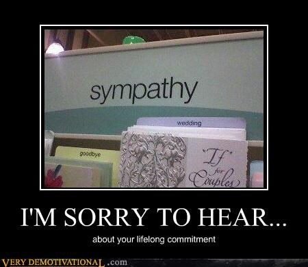 cards,marriage,monogamy,Sad,sorry,sympathy,wedding,with sympathy
