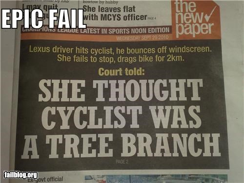 branches,cyclist,excuses,failboat,headlines,Probably bad News,trees