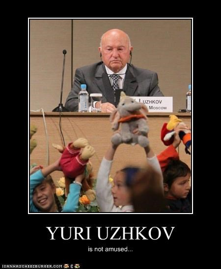 YURI UZHKOV is not amused...