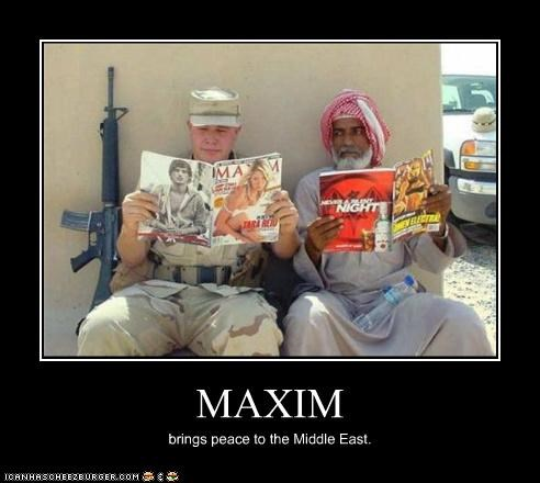 MAXIM brings peace to the Middle East.
