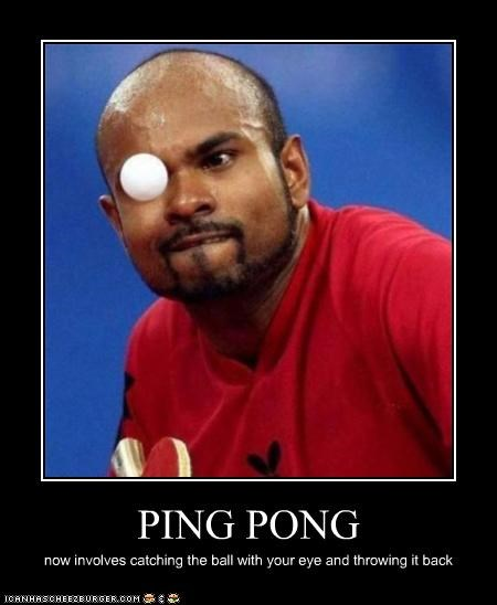 PING PONG now involves catching the ball with your eye and throwing it back