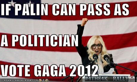 lady gaga lolz musician politics Sarah Palin vote - 4020671232