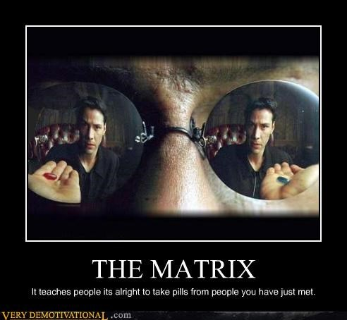 drugs life lessons modern living Morpheus movies neo pills Terrifying the matrix - 4020982528