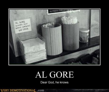 Al Gore,environment,idiots,inconvenient truth,napkins,politics,trashing our rights