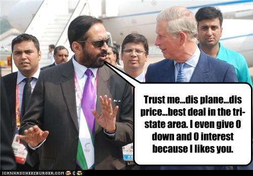 Trust me...dis plane...dis price...best deal in the tri-state area. I even give 0 down and 0 interest because I likes you.