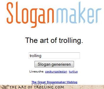 is this even considered a troll meta no more sloganmaker self referential seriously can we stop with the slogans trolling trolls - 4030722304