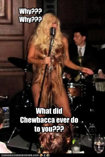 Why??? Why??? What did Chewbacca ever do to you???
