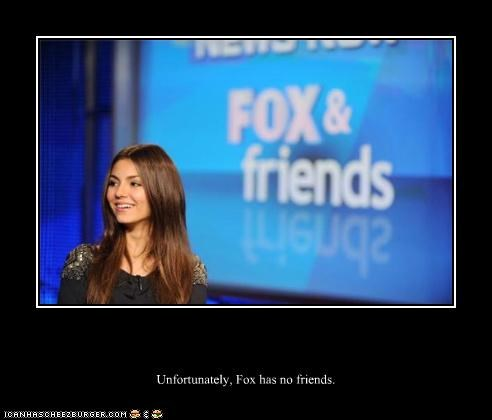 Unfortunately, Fox has no friends.