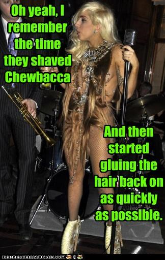 Oh yeah, I remember the time they shaved Chewbacca And then started gluing the hair back on as quickly as possible.