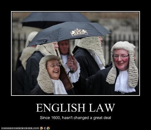 ENGLISH LAW Since 1600, hasn't changed a great deal