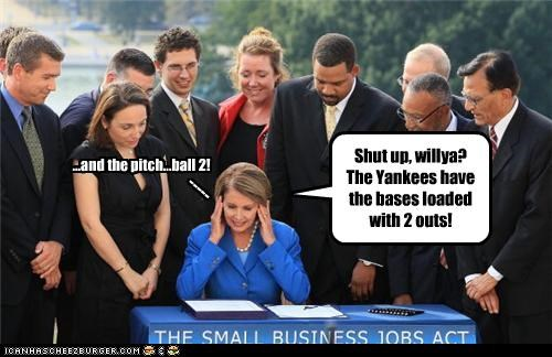 Shut up, willya? The Yankees have the bases loaded with 2 outs! ...and the pitch...ball 2! -----