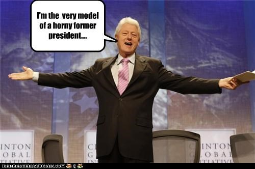 I'm the very model of a horny former president....