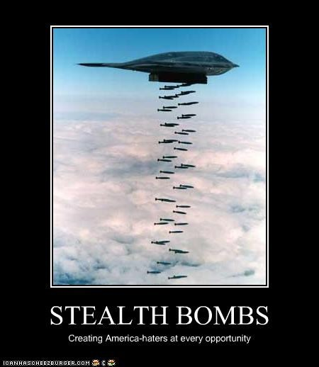 STEALTH BOMBS Creating America-haters at every opportunity