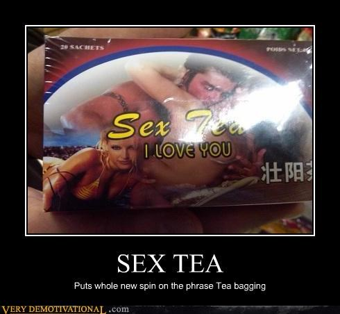 puns Sad sex tea tea bagging wtf - 4042144512