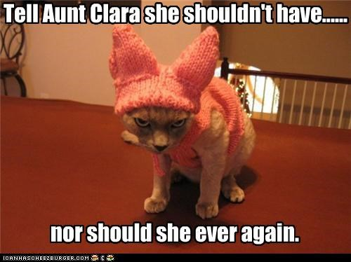 Tell Aunt Clara she shouldn't have...... nor should she ever again.