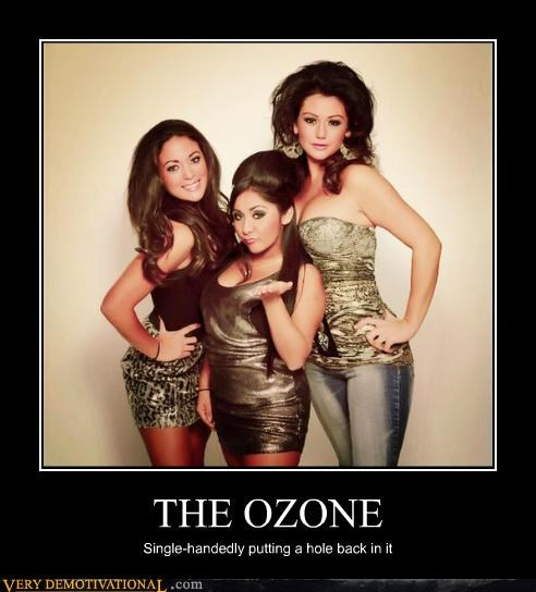 THE OZONE Single-handedly putting a hole back in it