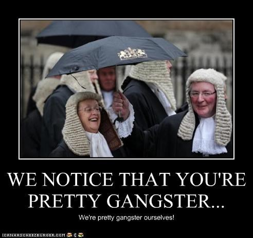 WE NOTICE THAT YOU'RE PRETTY GANGSTER... We're pretty gangster ourselves!