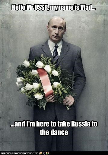 Hello Mr USSR, my name is Vlad... ...and I'm here to take Russia to the dance