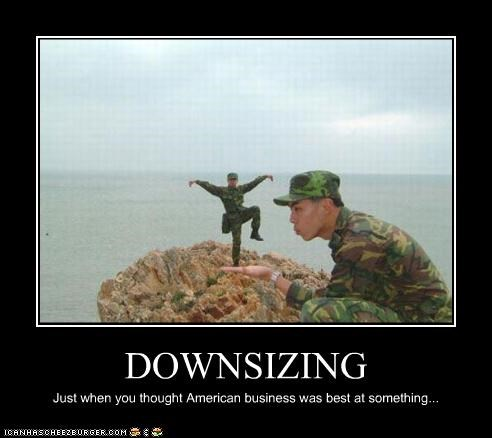 DOWNSIZING Just when you thought American business was best at something...