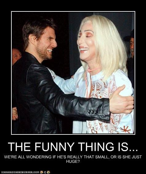 actor celeb cher demotivational funny Music Tom Cruise - 4048774912